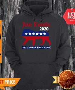 Joe Exotic Tiger King Make American Exotic Again Hoodie
