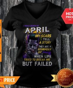Joker I Was Born In April My Scars Tell A Story They Are A Reminder V-neck