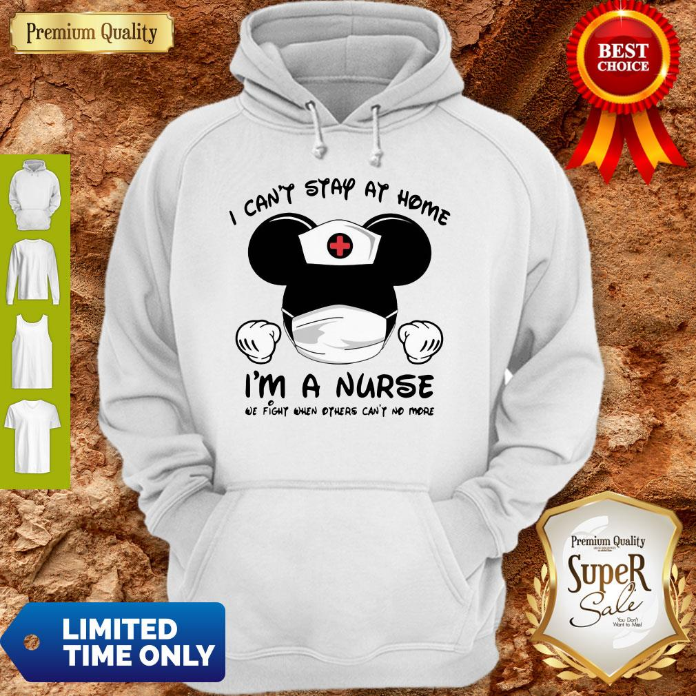 Mickey Mouse Nurse I Can't Stay At Home I'm A Nurse Hoodie
