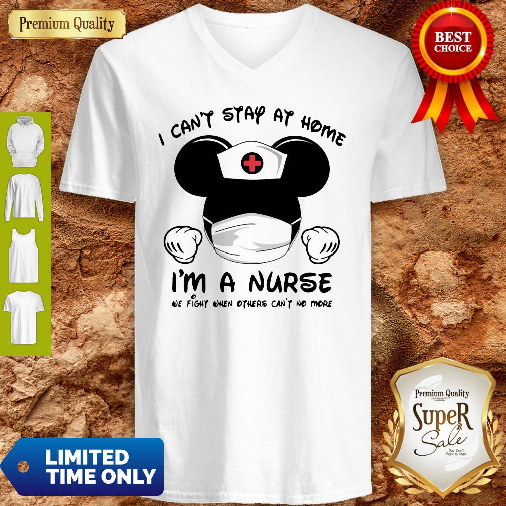 Mickey Mouse Nurse I Can't Stay At Home I'm A Nurse V-neck