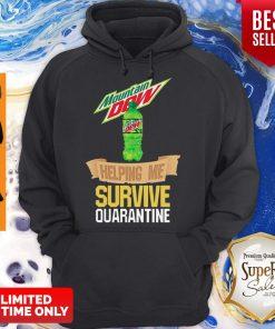 Mountain Dew Helping Me Survive Quarantine Coronavirus Hoodie