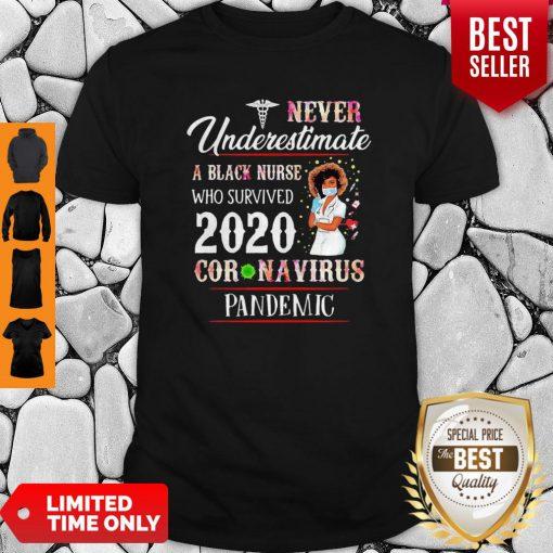 Never Underestimate A Black Nurse Who Survived 2020 Coronavirus Pandemic Shirt