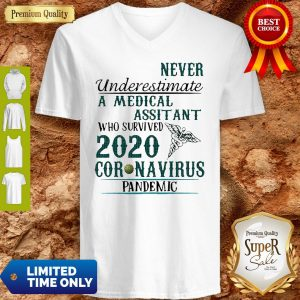 Never Underestimate A Medical Assistant Who Survived 2020 Coronavirus V-neck