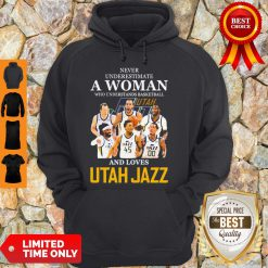 Never Underestimate A Woman Who Understands Basketball And Loves Utah Jazz Hoodie