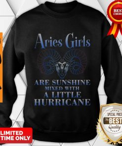 Nice Aries Girls Are Sunshine Mixed With A Little Hurricane Sweatshirt