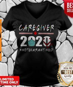 Nice Caregiver 2020 Mask Not Quarantined Coronavirus V-neck