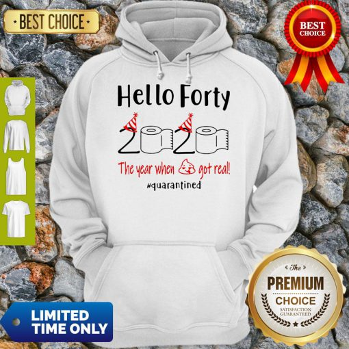Nice Hello Forty 2020 The Year When Hoodie