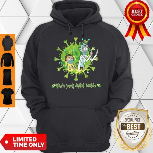 Nice Rick And Morty Wash Hands Damn Hands Hoodie