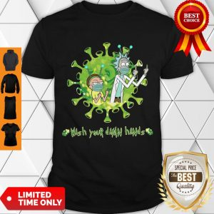Nice Rick And Morty Wash Hands Damn Hands Shirt