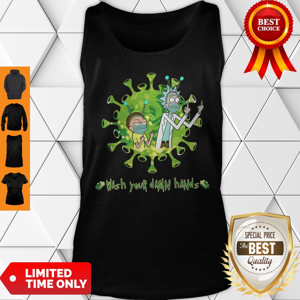 Nice Rick And Morty Wash Hands Damn Hands Tank Top