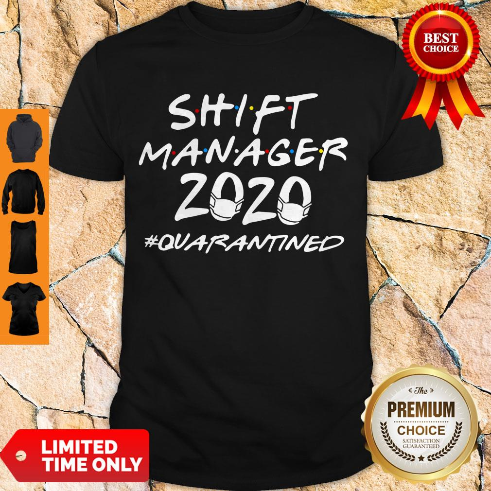 Nice Shift Manager 2020 Quarantined Coronavirus Shirt