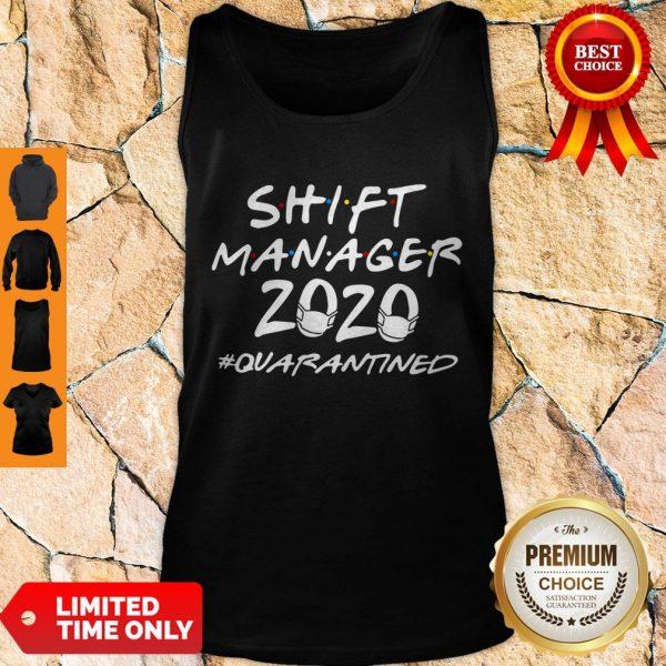 Nice Shift Manager 2020 Quarantined Coronavirus Tank Top