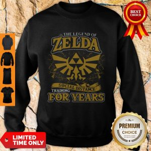 Nice The Legend Of Zelda Social Distance Training For Years Sweatshirt