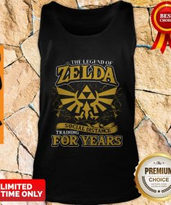 Nice The Legend Of Zelda Social Distance Training For Years Tank Top