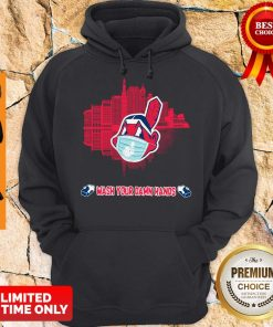 Nice Wash Your Damn Hands Cleveland Indians Hoodie