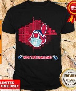 Nice Wash Your Damn Hands Cleveland Indians Shirt