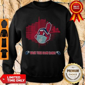 Nice Wash Your Damn Hands Cleveland Indians Sweatshirt
