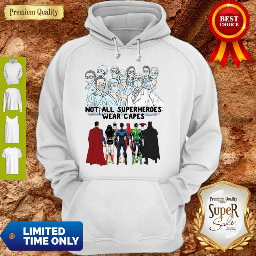 Not All Superheroes Wear Capes Nurses We Fight What You Fear Hoodie