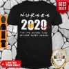 Nurses 2020 The One Where They Became Super Heroes Coronavirus Shirt
