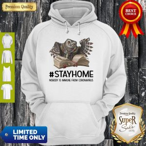 Owl Reading Book Stay Home Nobody Is Immune From Coronavirus Hoodie