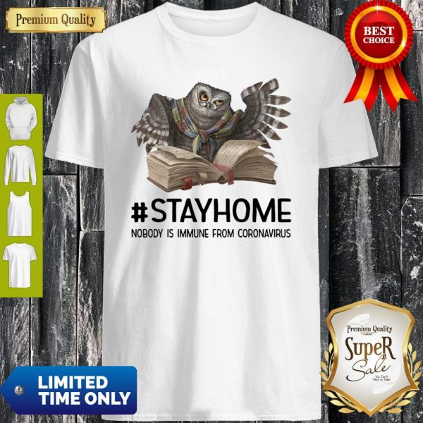 Owl Reading Book Stay Home Nobody Is Immune From Coronavirus Shirt