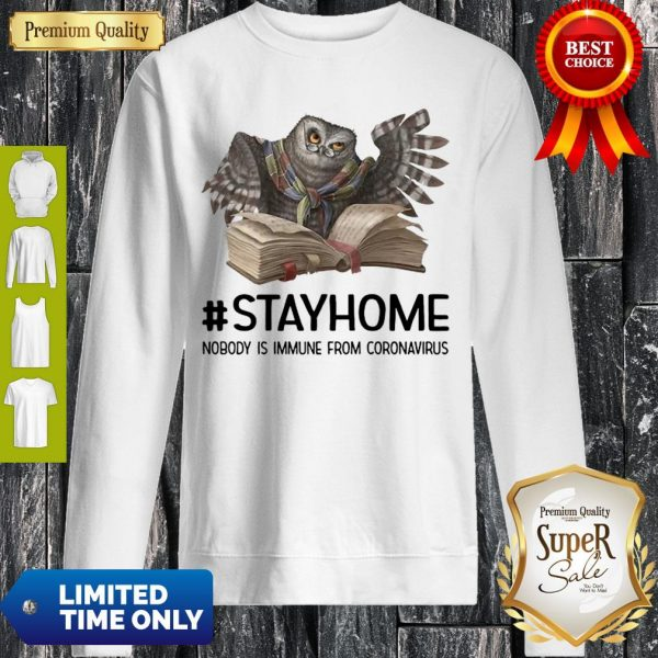 Owl Reading Book Stay Home Nobody Is Immune From Coronavirus Sweatshirt