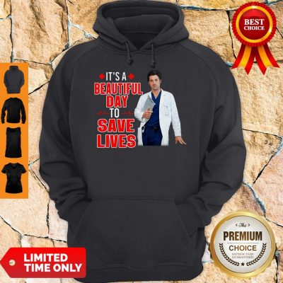 Perfect Doctor It's A Beautiful Day To Save Lives Hoodie