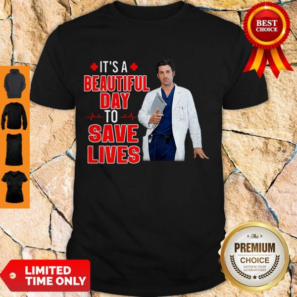 Perfect Doctor It's A Beautiful Day To Save Lives Shirt