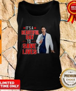 Perfect Doctor It's A Beautiful Day To Save Lives Tank Top
