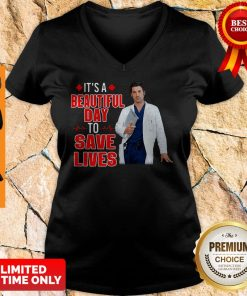 Perfect Doctor It's A Beautiful Day To Save Lives V-neck