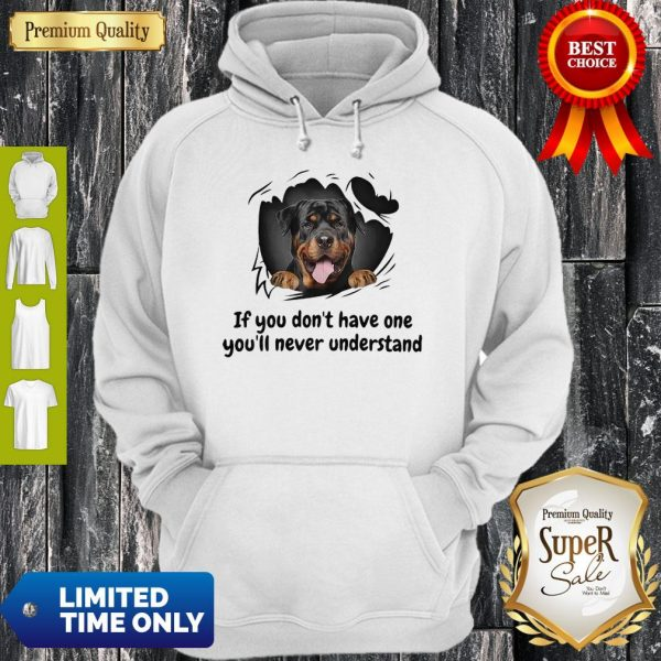 Perros Rottweiler If You Don't Have One You'll Never Understand Dog Lovers Hoodie