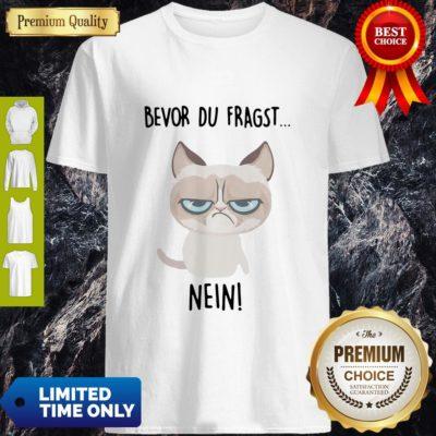 Premium Bevor Du Fragst Nein Cat Shirt - Design By Earstees.com