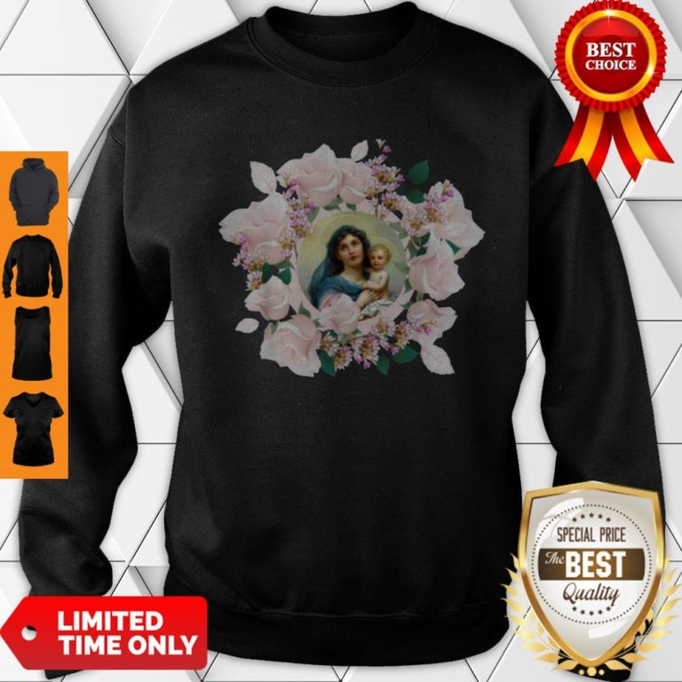 Premium Blessed Mother Mary And Jesus Flowers Sweatshirt - Design By Earstees.com