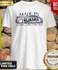 Premium Made In Okinawa Shirt