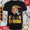 Pretty Donald Trump Fuck Corona Shirt