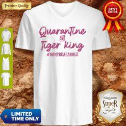 Quarantine And Tiger King #Dontbeacarole V-neck