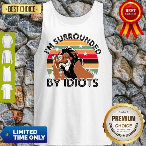 Scar I Am Surrounded By Idiots Vintage The Lion King Tank Top