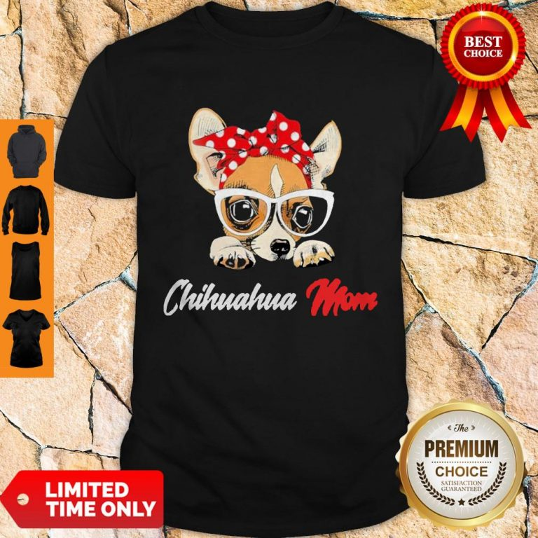 Nice Chihuahua Wear Glasses Dog Mom Shirt