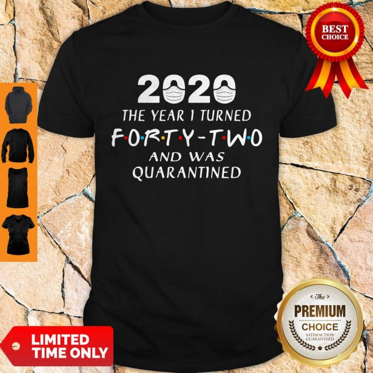 Official 2020 Mask The Year 1 Turned Forty Two And Was Quarantined Shirt