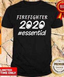 Top Firefighter 2020 Mask Essential Shirt