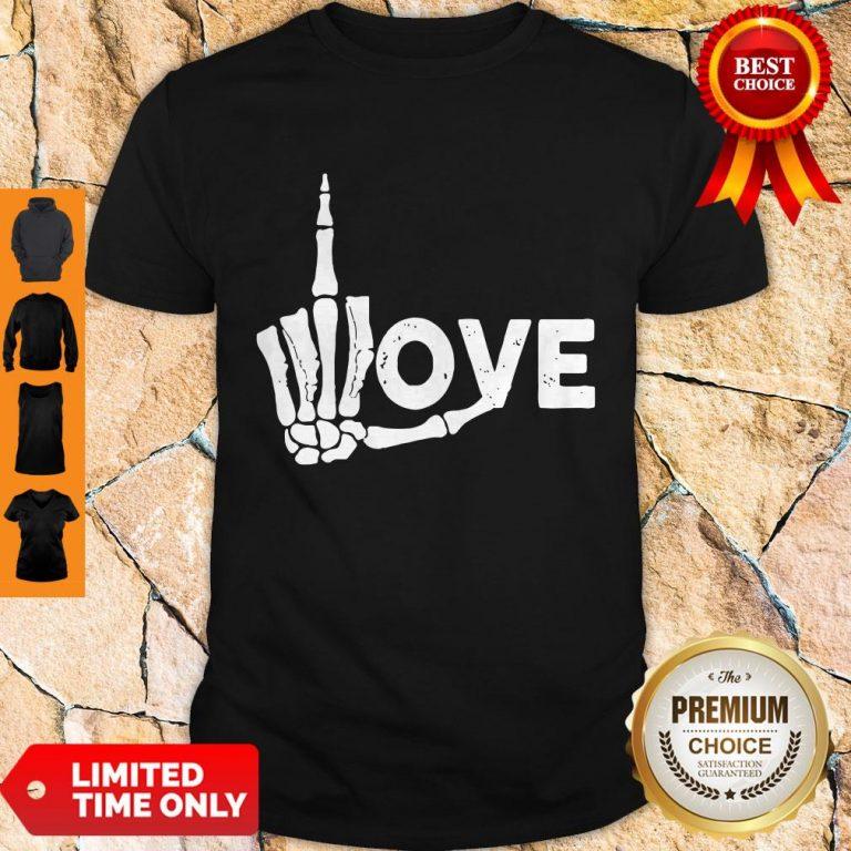 Premium Skeleton Fuck Love Shirt