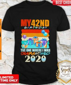 Good My 42nd Birthday The One Where I Was Quarantined 2020 Mask Vintage Shirt