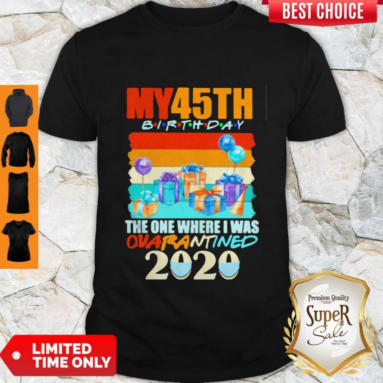 Official My 45th Birthday The One Where I Was Quarantined 2020 Mask Vintage Shirt