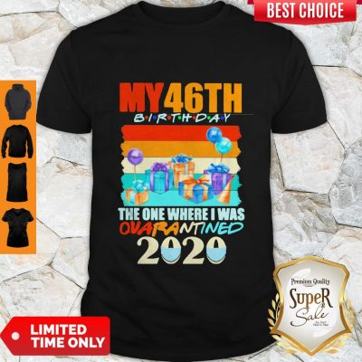Nice My 46th Birthday The One Where I Was Quarantined 2020 Mask Vintage Shirt
