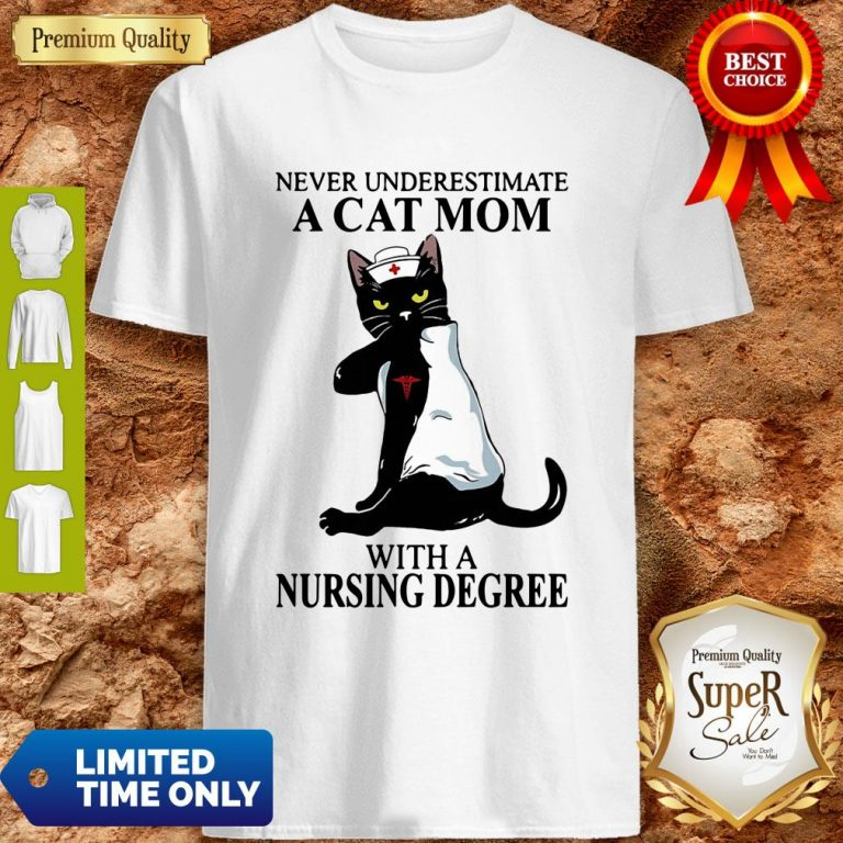 Awesome Black Cat Never Underestimate A Cat Mom With A Nursing Degree Shirt