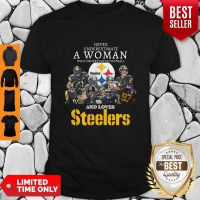 Good Never Underestimate A Woman Understands Football Love Steelers Shirt