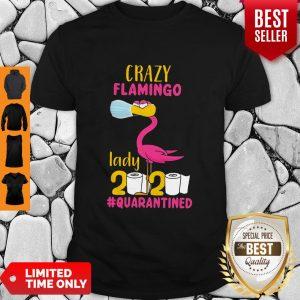 Good Original Crazy Flamingo Lady 2020 Quarantine Shirt