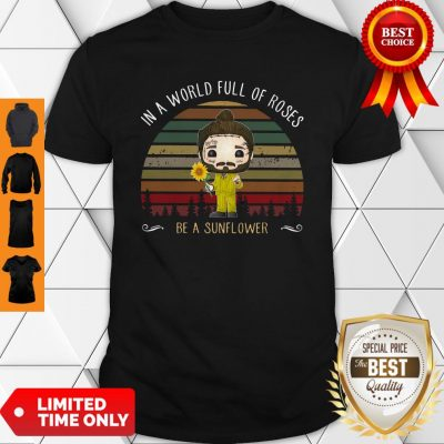 Nice Post Malone In A World Full Of Roses Be A Sunflower Vintage Shirt