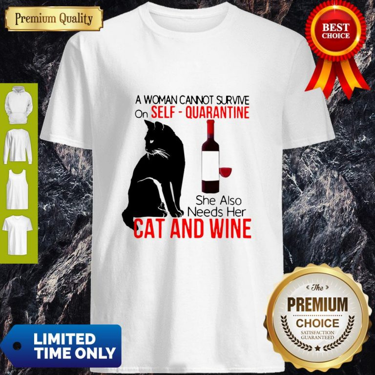 Nice A Woman Cannot Survive On Self Quarantine Alone Cat And Wine Shirt