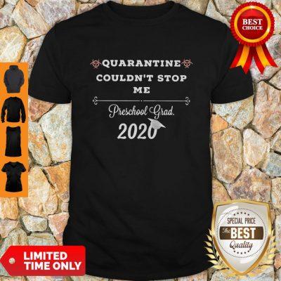 Top Quarantine Couldnt Stop Me Prek Grad 2020 Shirt